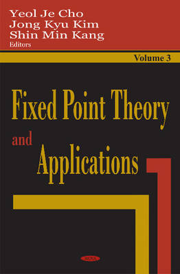 Fixed Point Theory & Applications, Volume 3 by Jong Kyu Kim