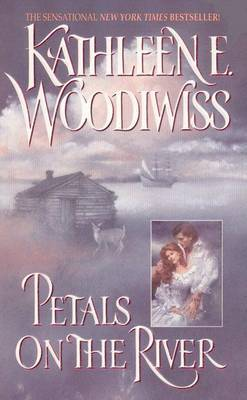 Petals on the River by Kathleen E Woodiwiss