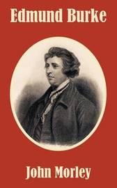 Edmund Burke by John Morley image