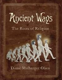 Ancient Ways by Diane Olsen