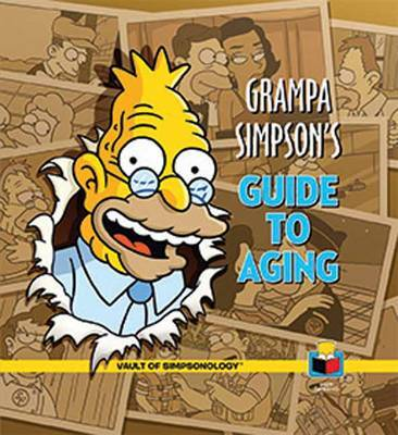 Grampa Simpson's Guide to Aging by Matt Groening