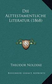 Die Alttestamentliche Literatur (1868) by Theodor Noldeke