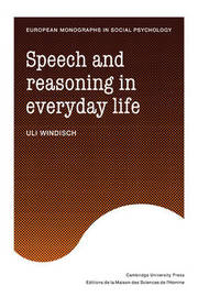 Speech and Reasoning in Everyday Life by Uli Windisch image