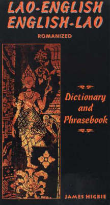 Lao-English / English-Lao Dictionary and Phrasebook by James Higbie