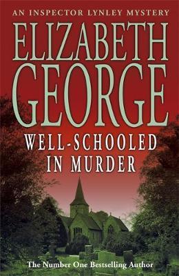Well-Schooled in Murder (Inspector Lynley #3) by Elizabeth George