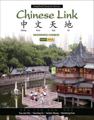 Chinese Link: Level 1, Pt. 2 by Sue-Mei Wu