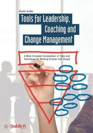 Tools for Coaching, Leadership and Change Management by Nicolai Andler