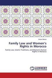 Family Law and Women's Rights in Morocco by Marion Ariane