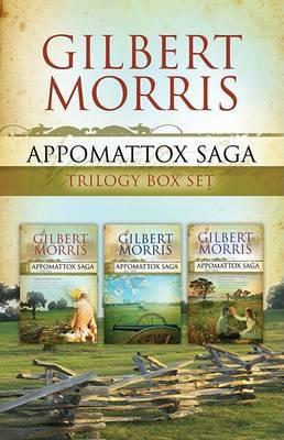 The Appomattox Saga Trilogy Box Set by Gilbert Morris