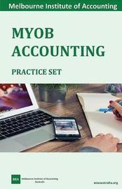 Myob Accounting Practice Set by Melbourne Institute of Accounting