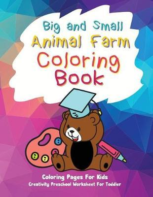 Big and Small Animal Farm Coloring Book by Cheryl Lazarus