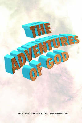 Adventures of God Vol III by Michael, E. Michael image