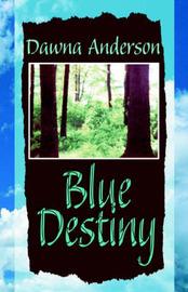 Blue Destiny by Dawna Anderson image