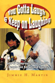You Gotta Laugh & Keep on Laughing by Jimmie H. Martin image