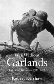 War without Garlands by Robert J Kershaw