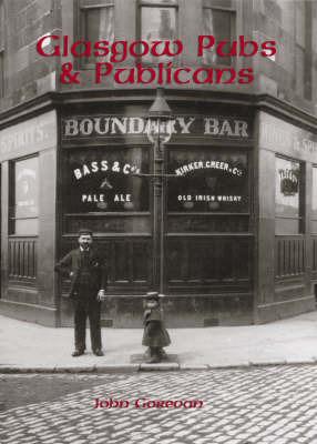 Glasgow's Pubs and Publicans by John Gorevan