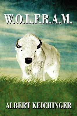 W.O.L.F.R.A.M. by Albert Keichinger