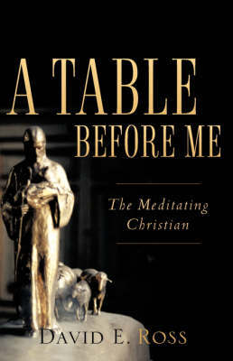 A Table Before Me by David, E Ross