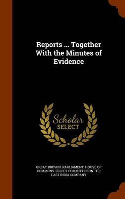 Reports ... Together with the Minutes of Evidence image
