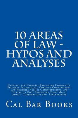 10 Areas of Law - Hypos and Analyses by Cal Bar Books