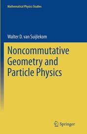 Noncommutative Geometry and Particle Physics by Walter van Suijlekom
