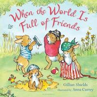 When the World Is Full of Friends by Gillian Shields