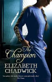 The Champion by Elizabeth Chadwick
