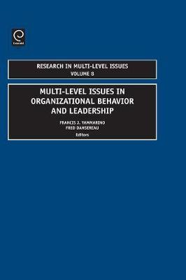 Multi-Level Issues In Organizational Behavior And Leadership by Francis J Yammarino image
