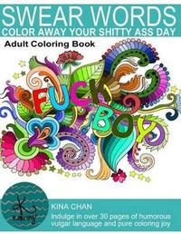 Swear Words Adult Coloring Book by Kina Chan