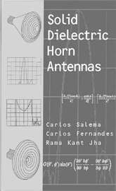 Solid Dielectric Horn Antennas by Carlos Salema