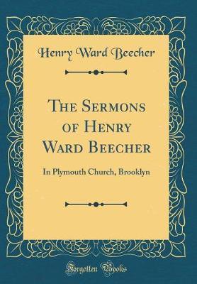 The Sermons of Henry Ward Beecher by Henry Ward Beecher image