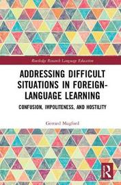 Addressing Difficult Situations in Foreign-Language Learning by Gerrard Mugford