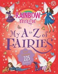 Rainbow Magic: My A to Z of Fairies Updated Edition by Daisy Meadows