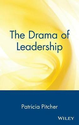 The Drama of Leadership by Patricia Pitcher