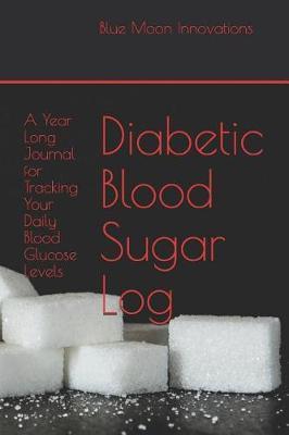 Diabetic Blood Sugar Log by Blue Moon Innovations