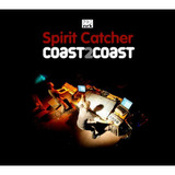 Spirit Catcher – Coast 2 Coast by Various