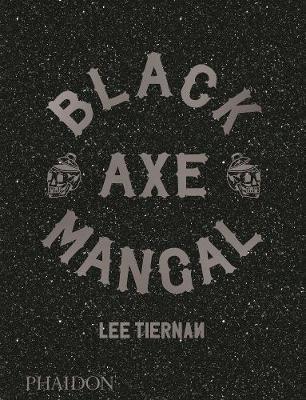 Black Axe Mangal by Lee Tiernan image