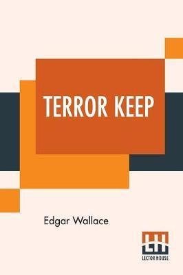 Terror Keep by Edgar Wallace