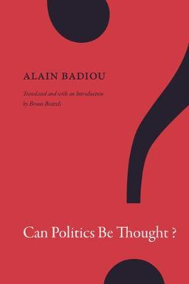 Can Politics Be Thought? by Alain Badiou