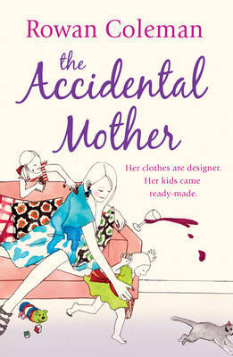 The Accidental Mother by Rowan Coleman image