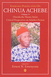 Emerging Perspectives on Chinua Achebe: Volume 1 image