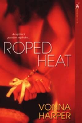 Roped Heat by Vonna Harper