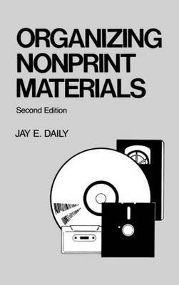 Organizing Nonprint Materials, Second Edition by Daily