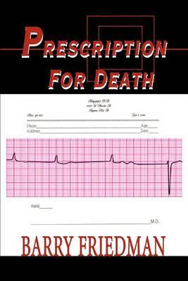 Prescription for Death by Professor Barry Friedman