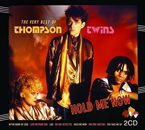 Hold Me Now: The Very Best Of by Thompson Twins