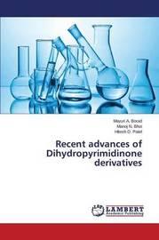 Recent Advances of Dihydropyrimidinone Derivatives by Borad Mayuri a