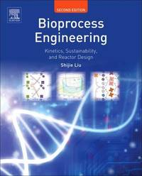 Bioprocess Engineering by Shijie Liu