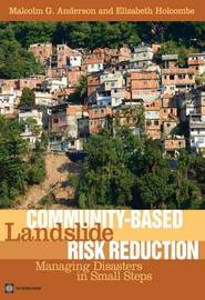 Community-based Landslide Risk Reduction by Malcolm G. Anderson