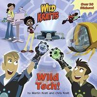 Wild Tech! (Wild Kratts) by Chris Kratt