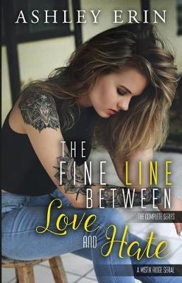 The Fine Line Between Love and Hate by Ashley Erin